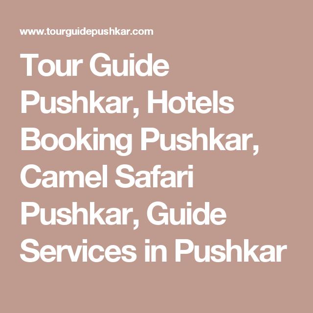 Tour Guide Pushkar, Hotels Booking Pushkar, Camel Safari Pushkar, Guide Services in Pushkar