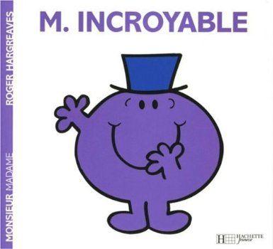 Monsieur Incroyable, Roger Hargreaves