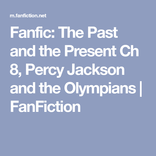 fanfic the past and the present ch 8 percy jackson and the