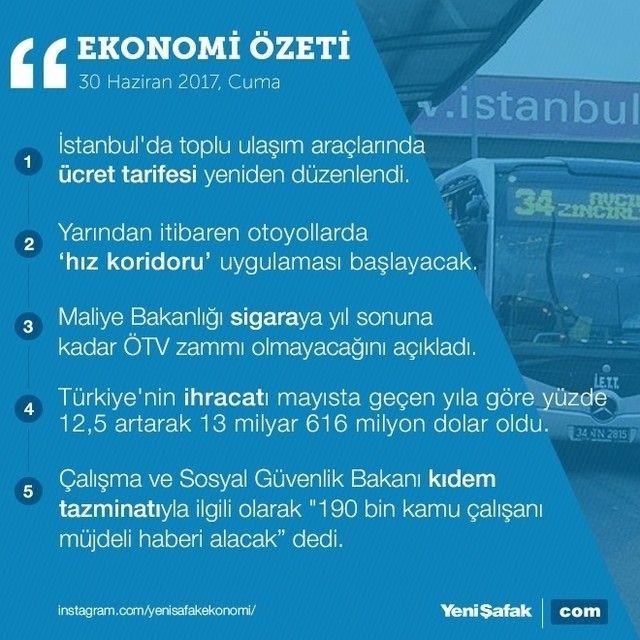 #EkonomininÖzeti 30 Haziran Ekonomi Bülteni #istanbul #ulaşım #hızkoridoru #sigara #ötv #ihracat #kıdemtazminatı