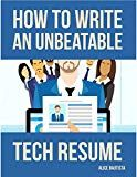 How To Write A Tech Resume Free Kindle Book  How To Write An Unbeatable Tech Resume A Stepby .