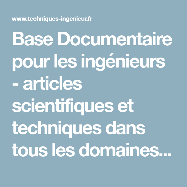 Base Documentaire pour les ingénieurs - articles scientifiques et techniques dans tous les domaines de l'ingénierie