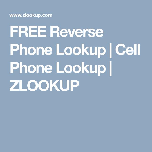 FREE Reverse Phone Lookup   Cell Phone Lookup   ZLOOKUP