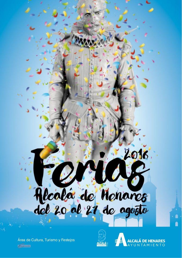 Programa De Las Fiestas De Alcalá De Henares 20 Al 27 De Agosto Conciertos Uno De Los Elementos Novedosos De Las Ferias 2016 Será Movie Posters Movies Poster