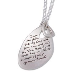 Pendant With Engrave Quote Dear Daughter Take My Love With You Now And Into The Time That I Will Never Know It Is Dear Daughter Daughter Necklace Daughter