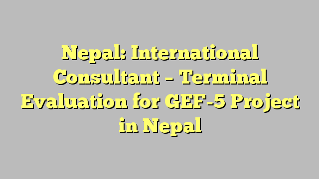 Nepal International Consultant  Terminal Evaluation For Gef