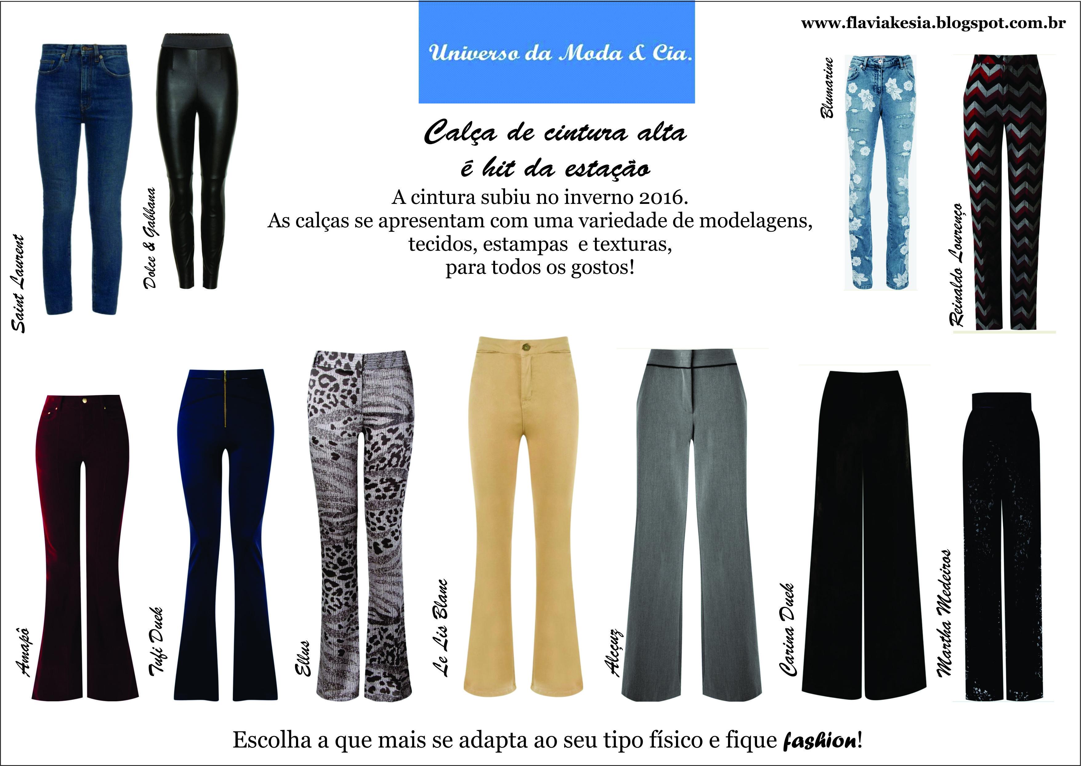 Calça de cintura alta está na moda. Confira mais detalhes no blog Universo da Moda & Cia.