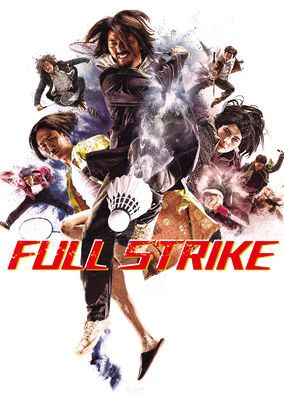 Full Strike (2015) - Ten years after being banned from professional play due to her temper, an ex-badminton champ takes up the game again thanks to some offbeat mentors.
