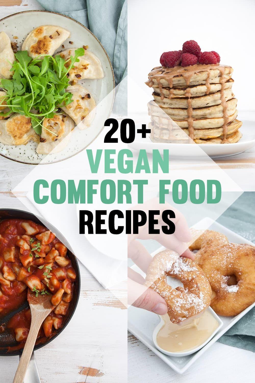 20 Vegan Comfort Food Recipes Vegan Comfort Food Comfort Food Vegan Dinner Recipes Easy