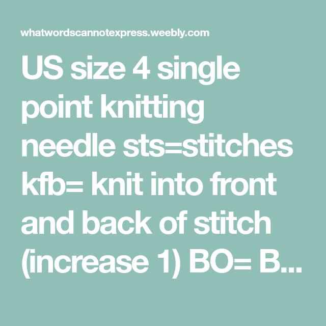 US Size 4 Single Point Knitting Needle Sts=stitches Kfb