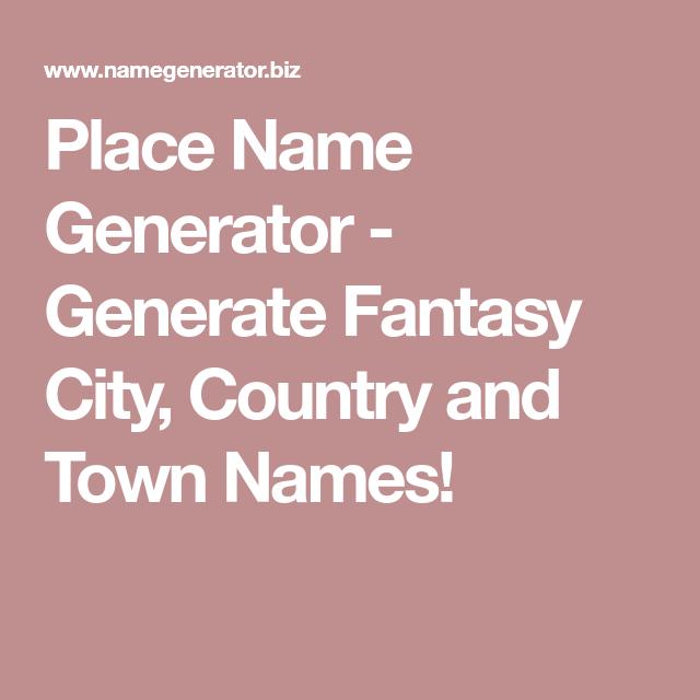 Place name generator generate fantasy city country and town names place name generator generate fantasy city country and town names gumiabroncs Choice Image