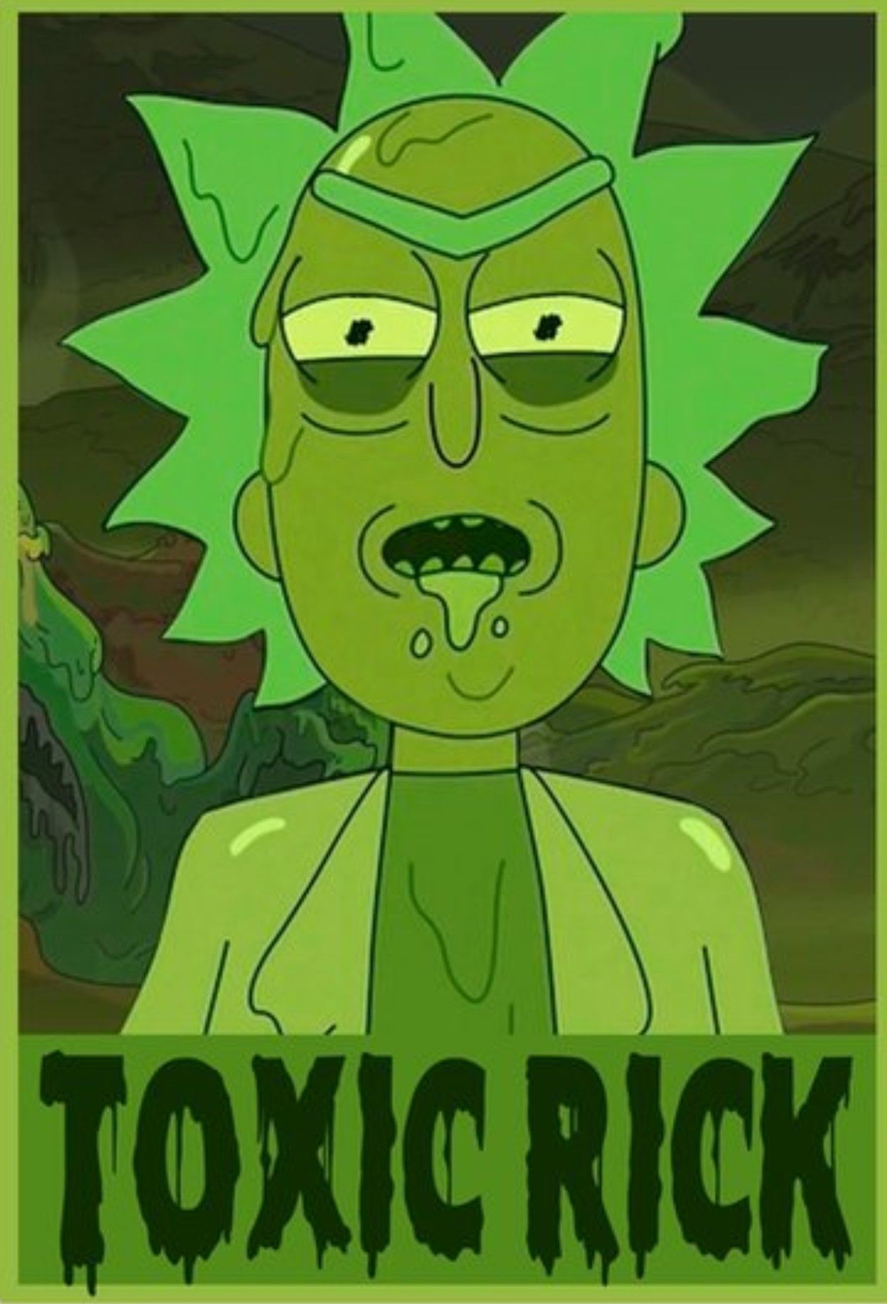 Rick And Morty Toxic Rick Rick And Morty Poster Rick And Morty Characters Rick And Morty