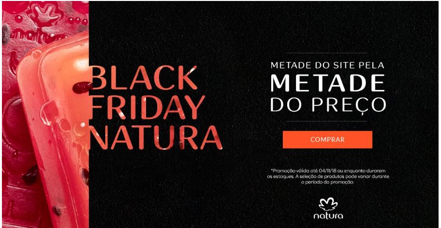 Black Friday Natura já começou! Metade do site pela metade do preço! Passa  lá 5c858fda3d605