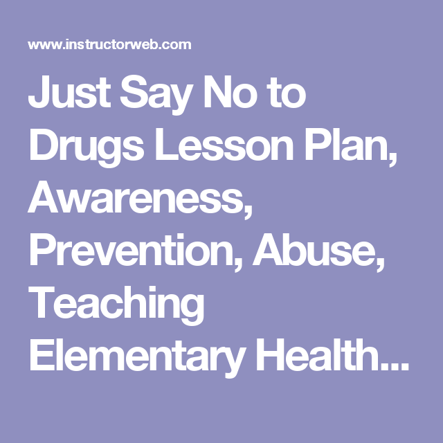 Just Say No to Drugs Lesson Plan Awareness Prevention Abuse – Elementary Health Education Lesson Plans