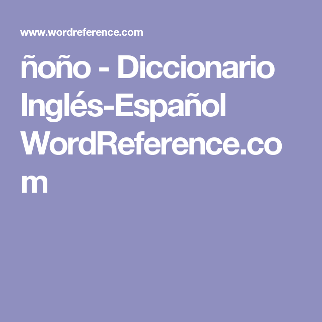 Oo diccionario ingls espaol wordreference for e pinterest oo diccionario ingls espaol wordreference negle Choice Image