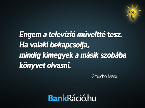 groucho marx idézetek Engem a televízió műveltté tesz. Ha valaki bekapcsolja, mindig