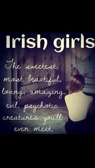 Irish Girls Beautiful Amazing Psychotic Quote Made Me Laugh St