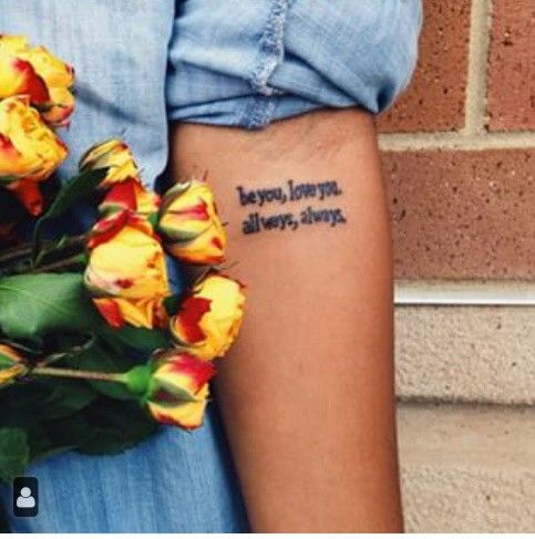 5ac914676e96f Be you, love you All ways, always   Tattoos Ideas   Tattoo quotes ...
