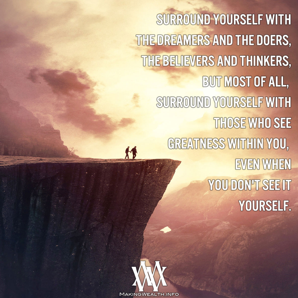 Surround Yourself With The Dreamers And The Doers | The