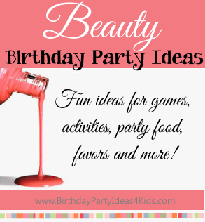 Beauty Birthday Party Ideas Fun For A Themed
