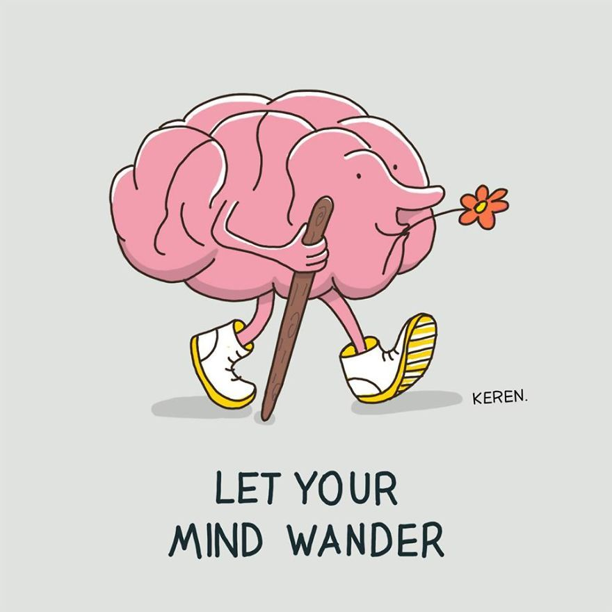 8.Let your mind wonder