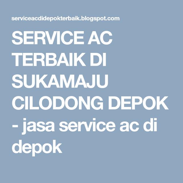 Service Ac Terbaik Di Sukamaju Cilodong Depok Pelayan