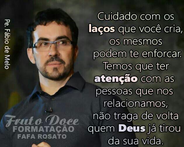 Verdade Fabio De Melo Mensagem Padre Fabio Citacoes