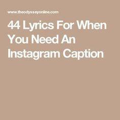 Lyrics For When You Need An Instagram Caption Spruche Zitate Lustige Selfie Bildunterschriften