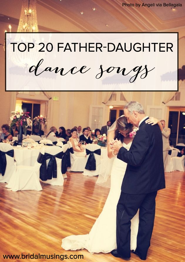 20 Of The Best Father Daughter Dance Songs Ever Wedding