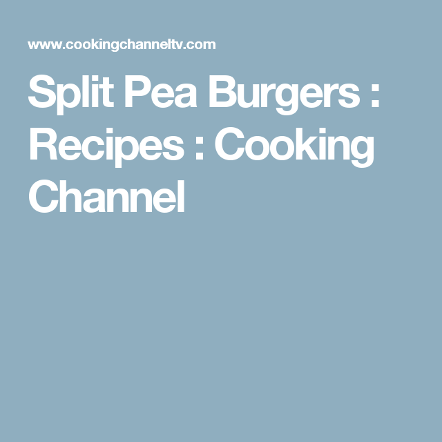 Split Pea Burgers : Recipes : Cooking Channel