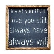 """""""Loved You Then"""" Wall Decor"""
