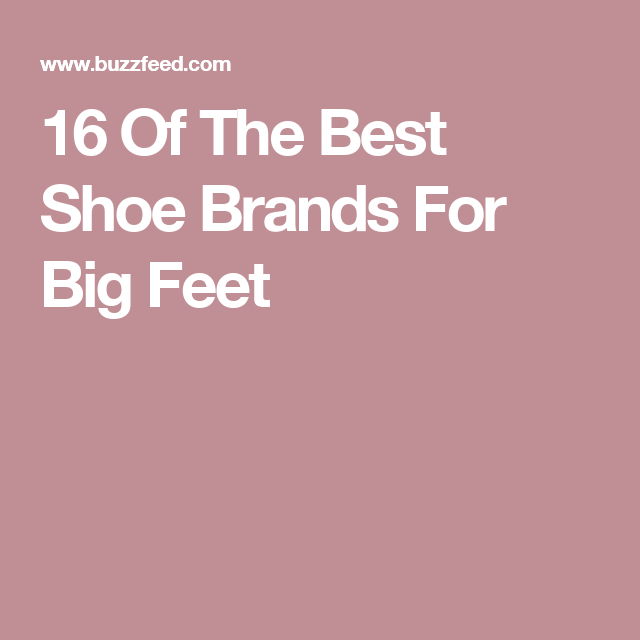 16 Of The Best Shoe Brands For Big Feet