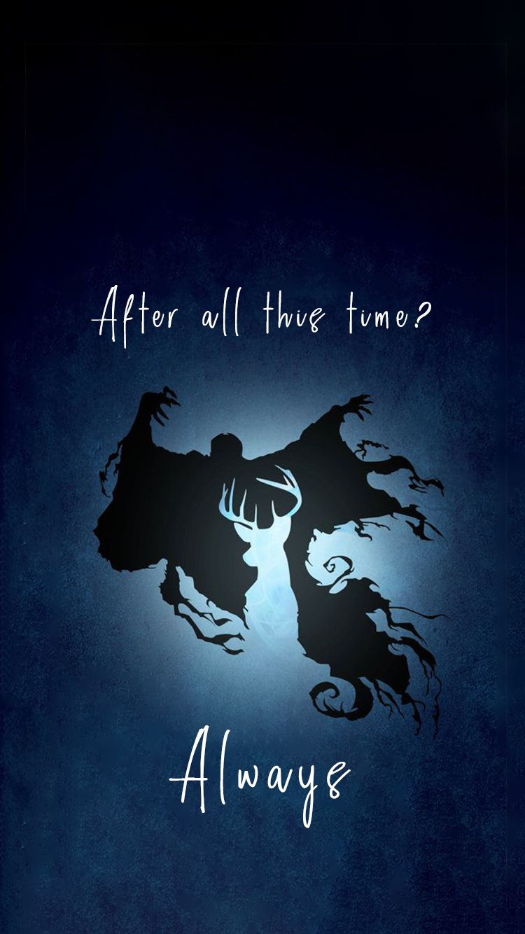 After All This Time Always Said Snape Selfmade Wallpaper For Iphone 6 And 6s Harry Potter Wallpaper Harry Potter Artwork Snape Wallpaper