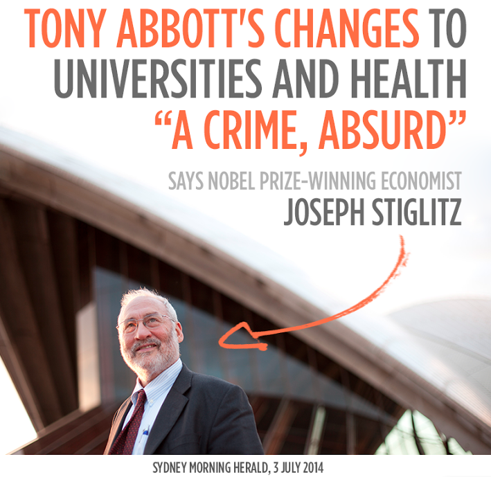 "see:   http://bit.ly/VGyIkE  • ""Asked what the two biggest mistakes the government could make that would take Australia down a path of widening inequality, Professor Stiglitz singled out the budget changes to university fees and Medicare. ""It seems that some people here would like to emulate the American model. I don't fully understand the logic"", he said."" #GetUp    •••"