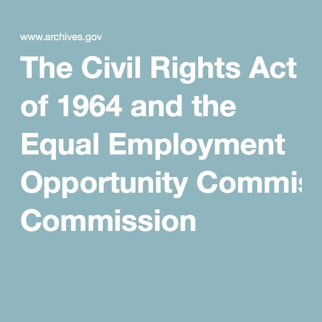 The Civil Rights Act Of 1964 And The Equal Employment Opportunity