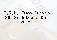 http://tecnoautos.com/wp-content/uploads/imagenes/trm-euro/thumbs/trm-euro-20151029.jpg TRM Euro Colombia, Jueves 29 de Octubre de 2015 - http://tecnoautos.com/actualidad/finanzas/trm-euro-hoy/trm-euro-colombia-jueves-29-de-octubre-de-2015/