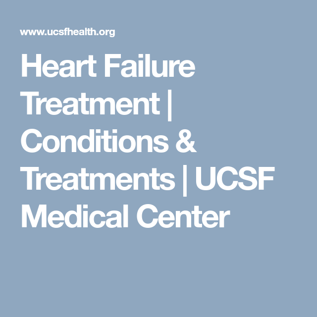 Heart Failure Treatment | Conditions & Treatments | UCSF