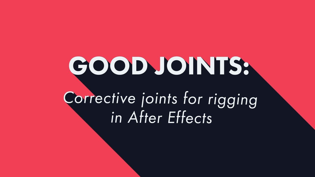 After Effects Rigging Tutorial: Good Joints - Automatic Corrective Joints for Rigging in After Effects by James Hazael