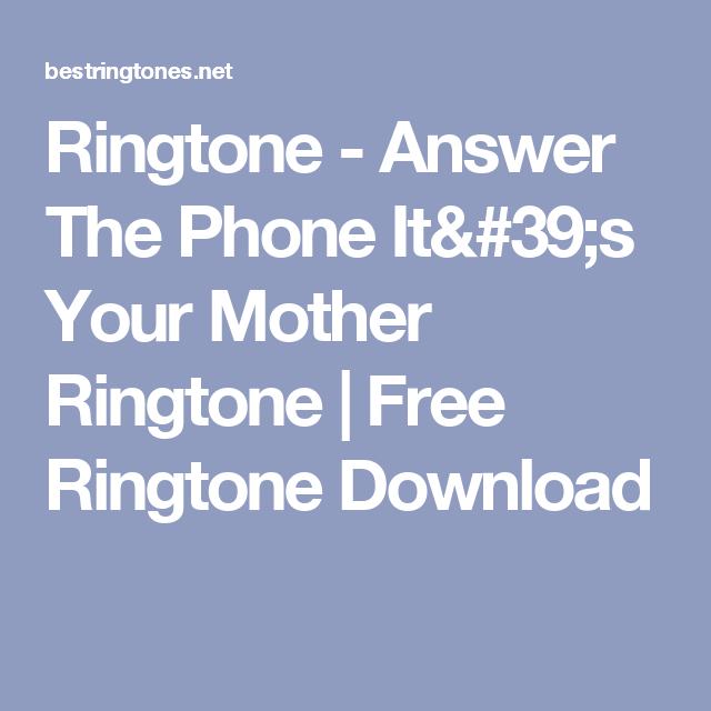 your mamas calling back ringtone download