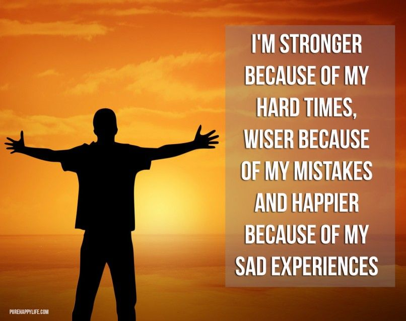 Im Stronger Because Of My Hard Times..more On