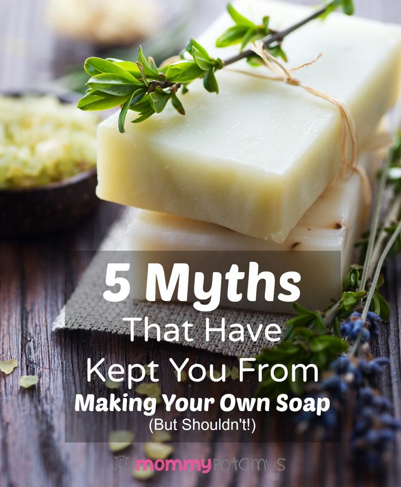 5 Myths That Have Kept You From Making Your Own Soap (But