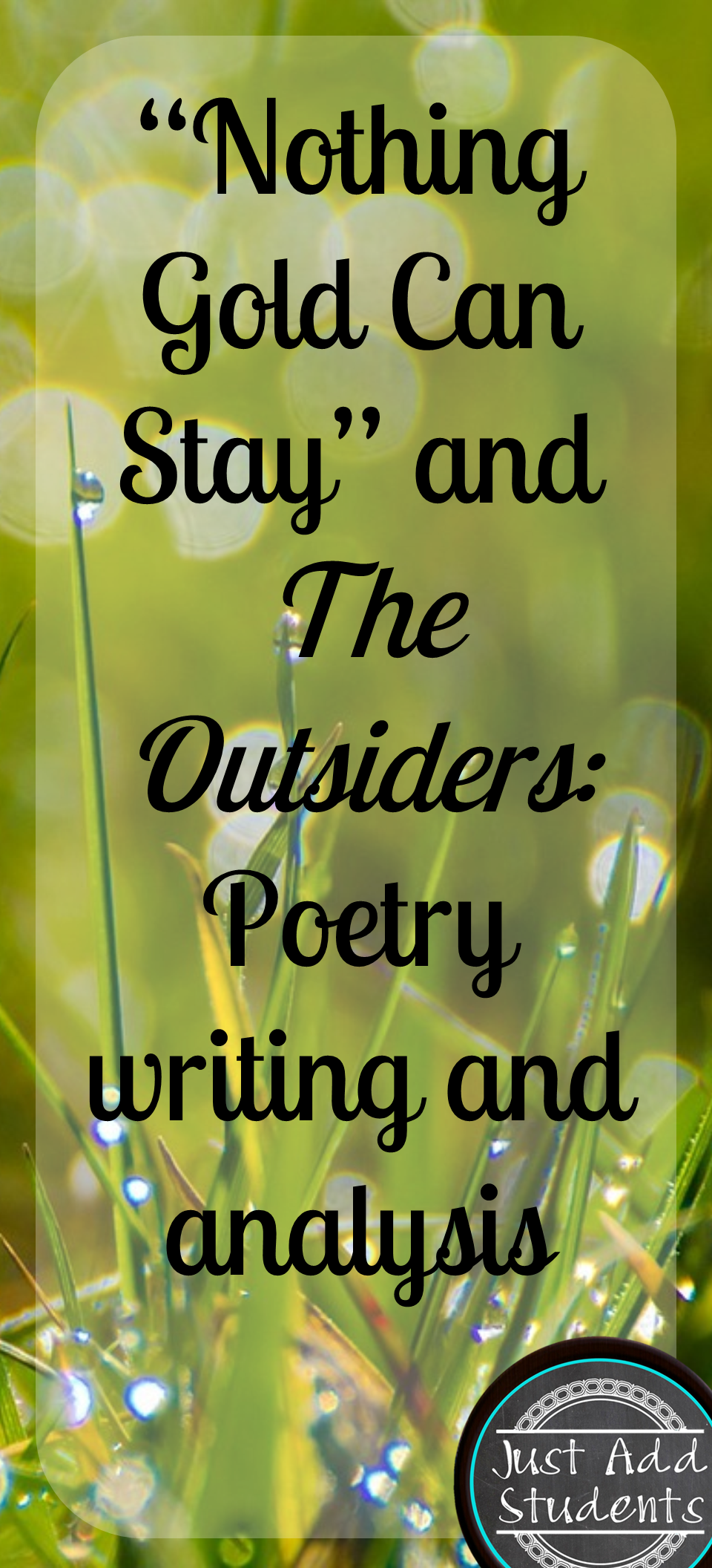 nothing gold can stay and the outsiders robert frost a natural my students the outsiders by s e hinton so analyzing the poem nothing gold can stay by robert frost is a natural extension to our discussion of