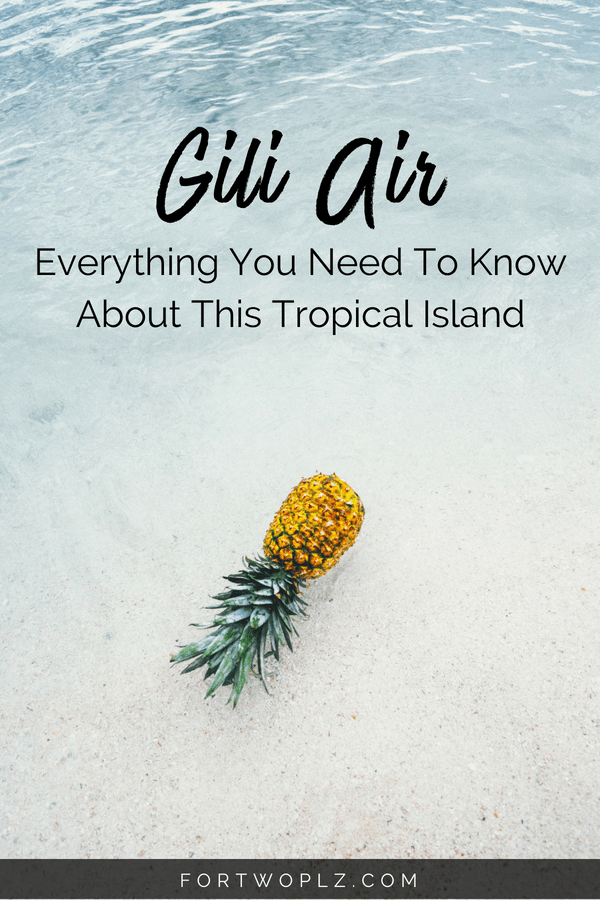 Going for a beach vacation to Gili Islands, Indonesia as part of your Bali getaway? This travel guide includes everything you need to know about Gili Air, including best restaurants, hotels, things to do and other useful tips. Click through to find out more on For Two, Please now. #travelguide #bucketlist #tripplanning #outdoors #summertravels #traveltips #thingstodo #luxurytravel #honeymoondestination #coupletravelguide #beachtravel #bestbeaches #bestbeachdestinations #beachholiday #bali #gili