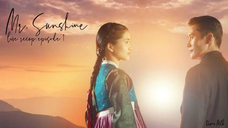 Mr  Sunshine Live Recap Episode 1 | K-Drama | Kdrama