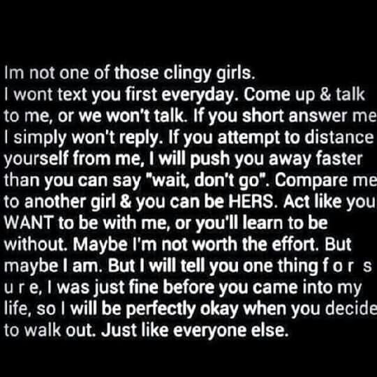 Im Not One Of Those Clingy Girls Forget You And Me Quotes Life