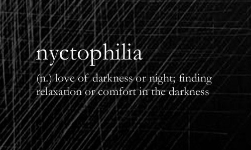 Nyctophilia N Love Of Darkness Or Night Finding Relaxation Or