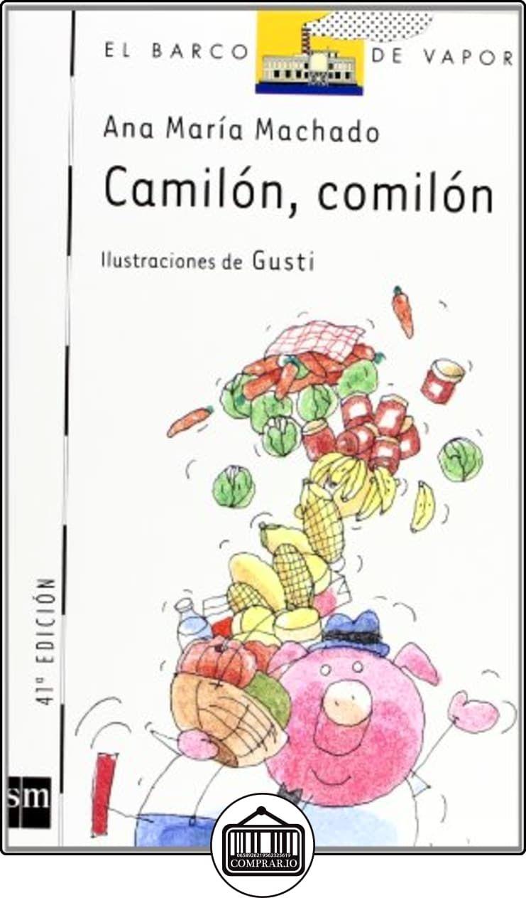 Camilón, comilón (Barco de Vapor Blanca) de Ana María Machado ✿ Libros  infantiles