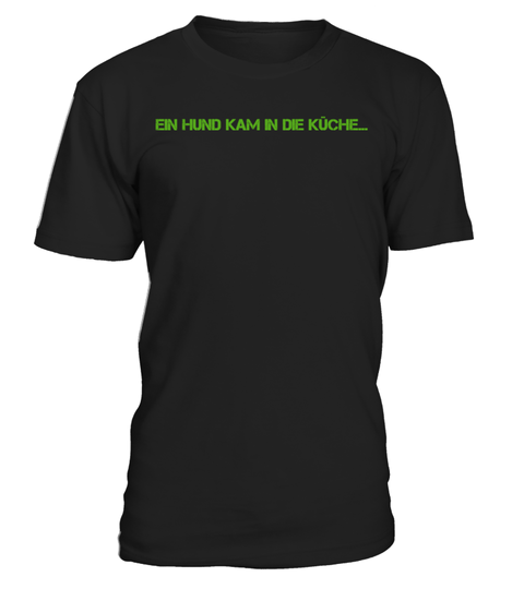 Ein Hund Kam In Die Kche Mens Tops Mens Tshirts Mens Graphic Tshirt