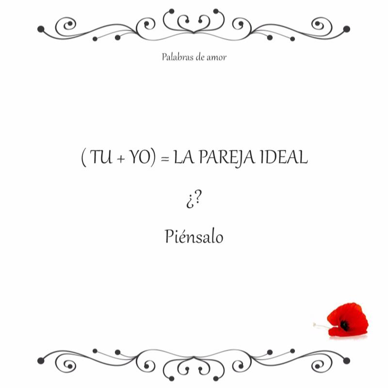 ( TU + YO) = LA PAREJA IDEAL  ¿?  Piénsalo #nosotros dos #amo