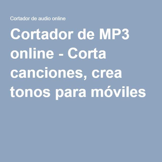 Cortador de mp3 online corta canciones crea tonos para mviles cortador de mp3 online corta canciones crea tonos para mviles malvernweather Gallery